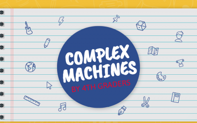 Complex Machines by 4th graders