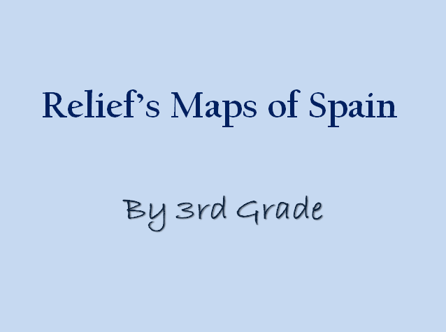 Spain's Relief Maps, by 3rd Grade
